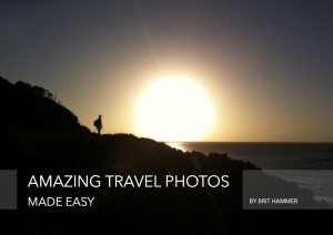 Amazing Travel Photos Made Easy